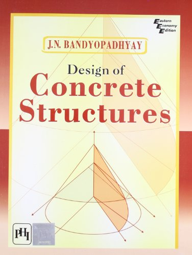 Design of Concrete Structures: J.N. Bandyopadhyay