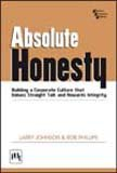 Absolute Honesty: Building A Corporate Culture that Values Straight Talk and Rewards Integrity: Bob...