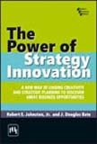 The Power of Strategy Innovation: A New Way of Linking Creativity and Strategic Planning to ...