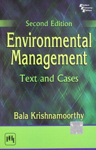 Environmental Management: Text and Cases (Second Edition): Bala Krishnamoorthy