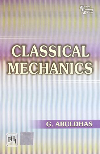 Classical Mechanics: Aruldhas, G.