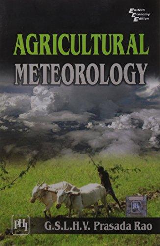 Agricultural Meteorology: G.S.L.H.V. Prasada Rao