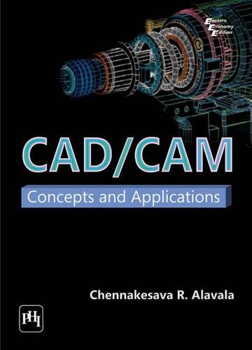 CAD/CAM: Concepts and Applications: Chennakesava R. Alavala