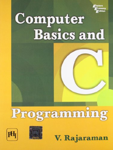 Computer Basics and C Programming: V. Rajaraman