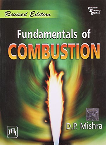 Fundamentals of Combustion, Revised Edition: D.P. Mishra