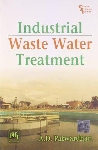Industrial Waste Water Treatment: Patwardhan A D
