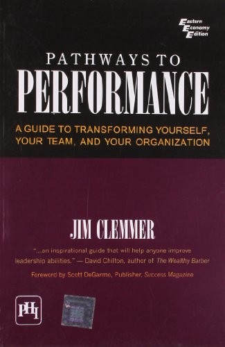 9788120333826: Pathways to Performance: A Guide to Transforming Yourself, Your Team, and Your Organization