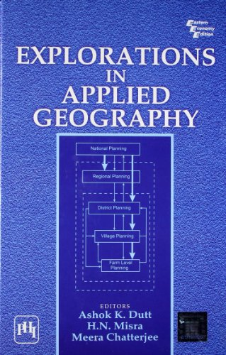 Explorations in Applied Geography: Ashok K. Dutt,