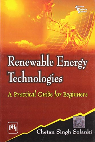 Renewable Energy Technologies: Practical Guide for Beginners: Solanki