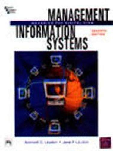 Management Information Systems Managing the Digital Firm: Kenneth C. Laudon,