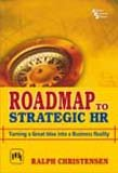 9788120334731: Roadmap to Strategic HR: Turning a Great Idea into a Business Reality