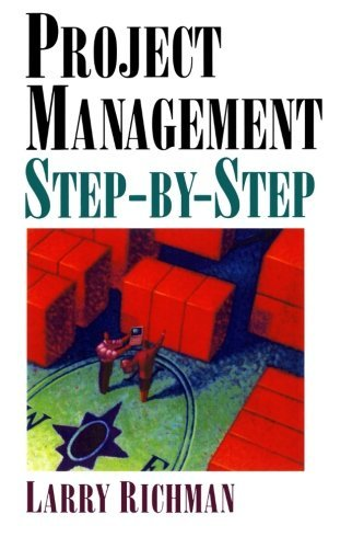 Project Management: Step-by-Step: Larry Richman