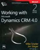Working with Microsoft® Dynamics? CRM 4.0: Jim Steger,Mike Snyder