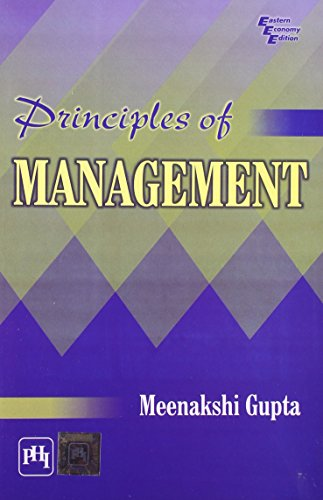 Principles of Management: Meenakshi Gupta