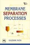 9788120335325: Membrane Separation Processes