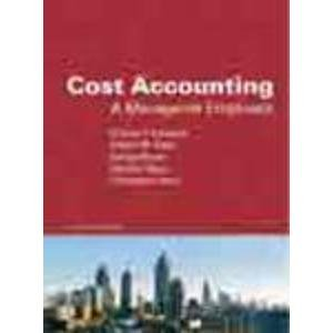 Cost Accounting: A Managerial Emphasis (Thirteenth Edition): Srikant M. Datar,