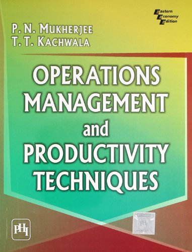 Operations Management and Productivity Techniques: P.N. Mukherjee,T.T. Kachwala