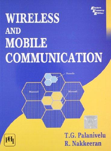 Wireless and Mobile Communication: R. Nakkeeran,T.G. Palanivelu