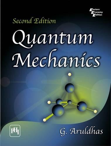 Quantum Mechanics, Second Edition: G. Aruldhas
