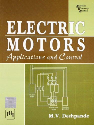 Electric Motors: Applications and Control: M.V. Deshpande