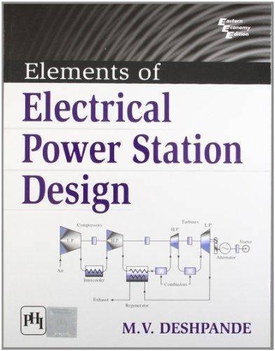 ELEMENTS OF ELECTRICAL POWER STATION DESIGN: Deshpande M V