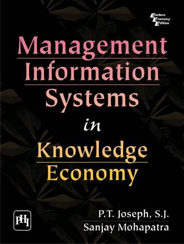 Management Information Systems In Knowledge Economy: Sanjay Mohapatra and P.T. Joseph, S.J.