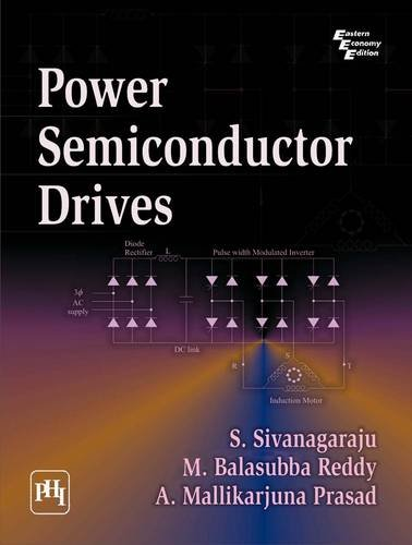 Power Semiconductor Drives: A. Mallikarjuna Prasad,M.