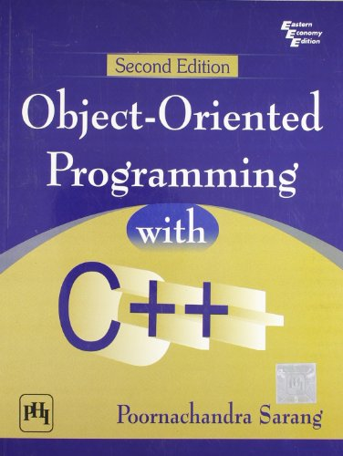 Object-Oriented Programming with C++, (Second Edition): Poornachandra Sarang