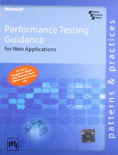 Performance Testing Guidance: for Web Applications Patterns and Practices: Meir Et Al.