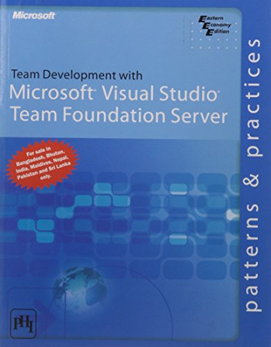 9788120336841: TEAM DEVELOPMENT WITH MICROSOFT VISUAL STUDIO TEAM FOUNDATION SERVER: PATTERNS AND PRACTICES