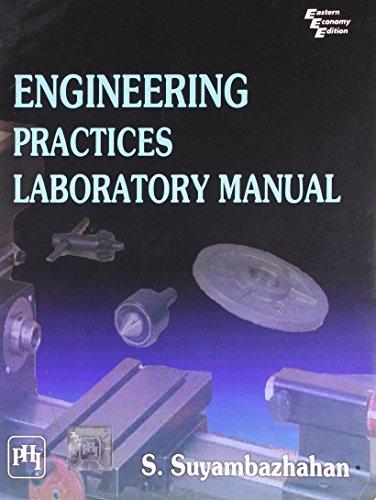 Engineering Practices Laboratory Manual: S. Suyambazhahan