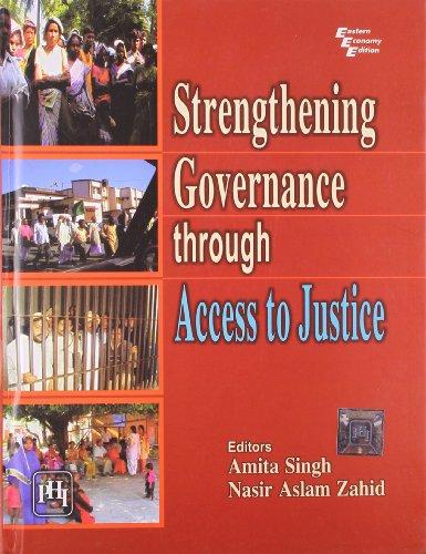 Strengthening Governance Through Access to Justice: Amita Singh & Nasir Aslam Zahid (Eds)