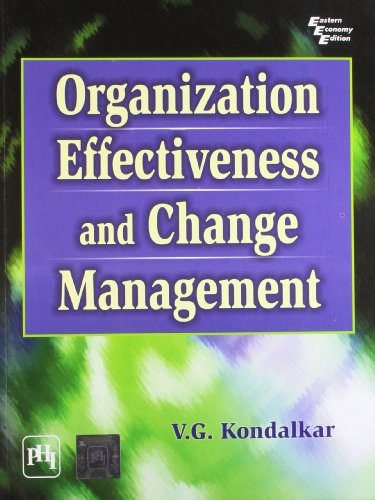 Organization Effectiveness and Change Management: V.G. Kondalkar