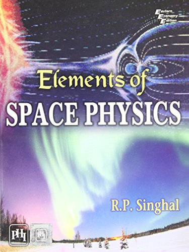 9788120337107: Elements of Space Physics