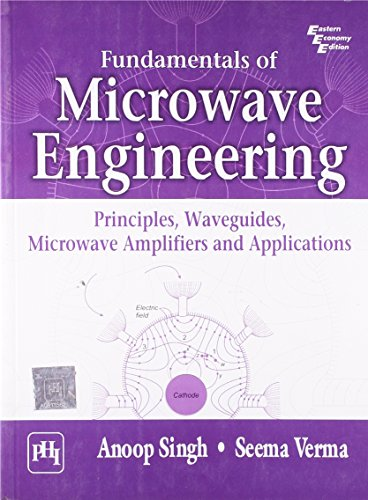 9788120337169: Fundamentals of Microwave Engineering: Principles, Waveguides, Microwave Amplifiers and Applications