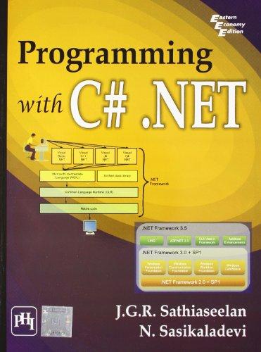 Programming with C# . Net: J.G.R. Sathiaseelan,N. Sasikaladevi