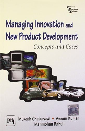 Managing Innovation and New Product Development: Concepts: Aseem Kumar,Manmohan Rahul,Mukesh