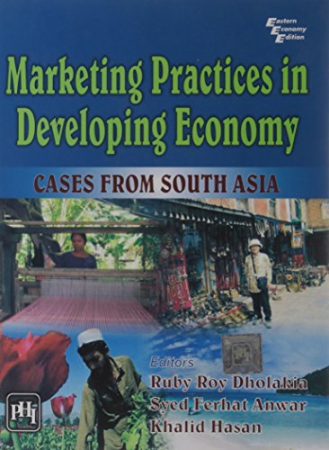 Marketing Practices in Developing Economy: Cases from: Khalid Hasan, Ruby