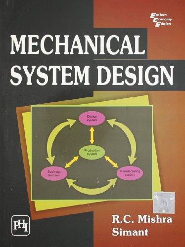 Mechanical System Design: R.C. Mishra,Simant