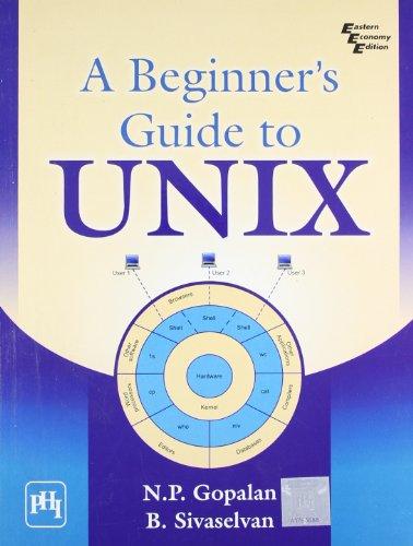A Beginner`s Guide for UNIX: B. Sivaselvan,N.P. Gopalan