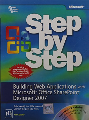 Building Web Applications With Microsoft Office SharePoint Designer 2007: Step by Step: John Jansen