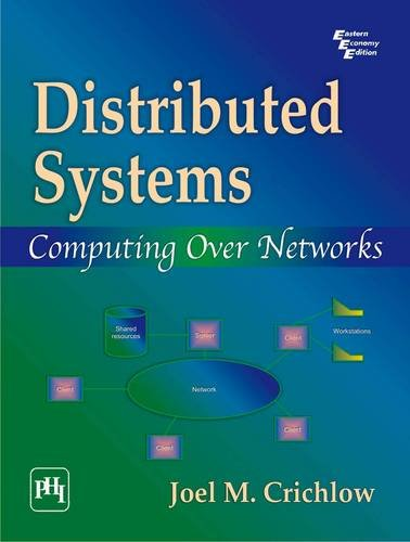 Distributed Systems : Computing Over Networks: Joel M. Crichlow