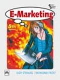 E-Marketing, Fifth Edition: Judy Strauss,Raymond Frost