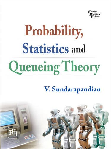 Probability Statistics And Queuing Theory: Sundarapandian