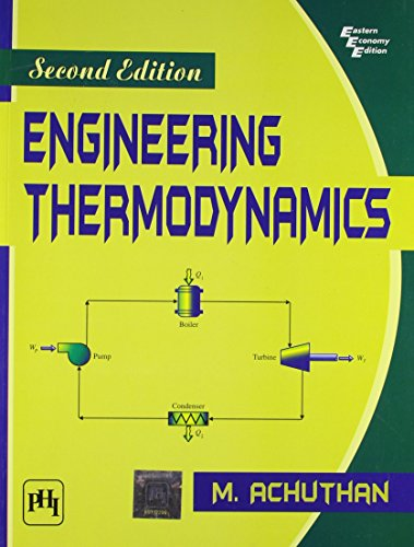 Engineering Thermodynamics, Second Edition: M. Achuthan