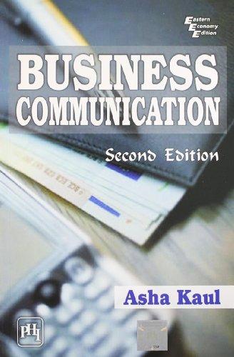 Business Communication, (Second Edition): Asha Kaul