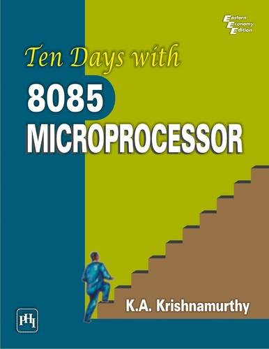 Ten Days With 8085 Microprocessor: K.A. Krishnamurthy