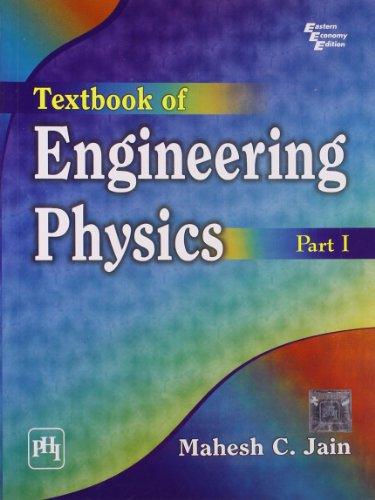 Textbook of Engineering Physics, Part 1: Mahesh C. Jain