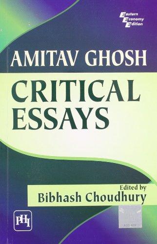 Amitav Ghosh: Critical Essays: Bibhash Choudhury (Ed.)