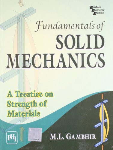Fundamentals Of Solid Mechanics: A Treatise On: M.L. Gambhir
